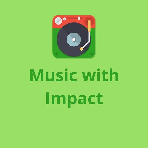 MUSIC WITH IMPACT Sa, 6.5.,18h