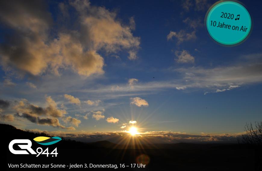 Vom Schatten zur Sonne, Do, 18.2.2021, 16 h